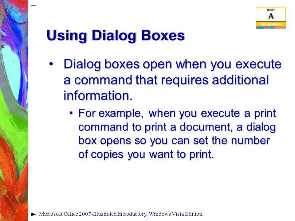 Using Dialog BoxesUsing Dialog Boxes Dialog boxes open when you execute a command that requires additional information.Dialog boxes open when you exec