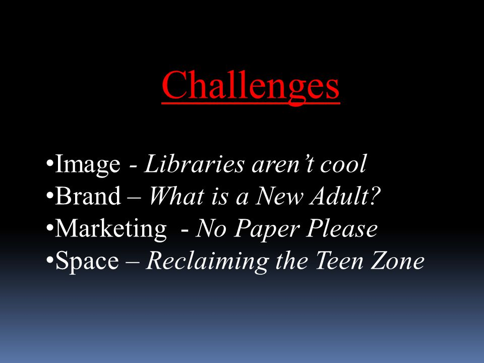 Challenges Image - Libraries aren't cool Brand – What is a New Adult.