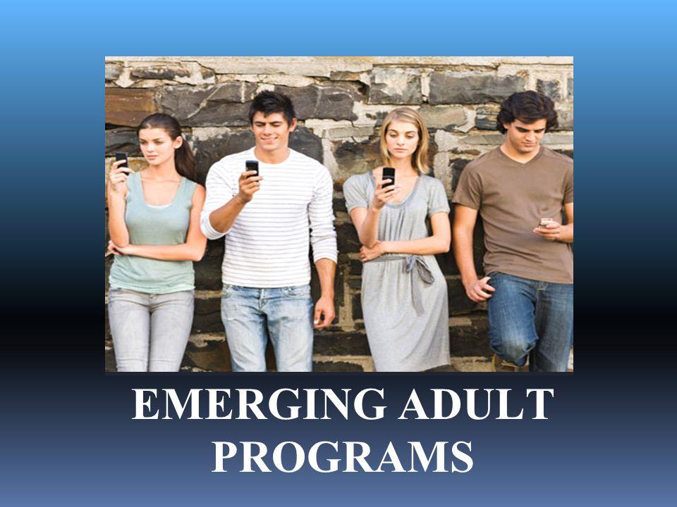 EMERGING ADULT PROGRAMS