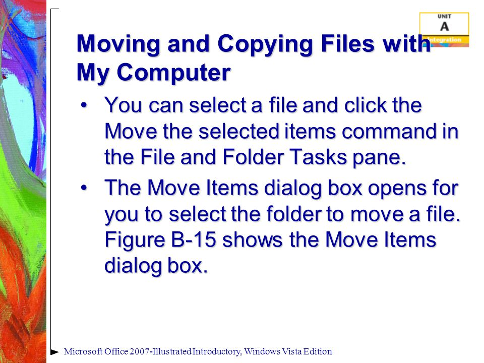 Moving and Copying Files with My Computer You can select a file and click the Move the selected items command in the File and Folder Tasks pane.You can select a file and click the Move the selected items command in the File and Folder Tasks pane.