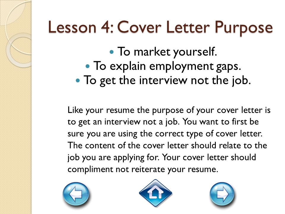 Lesson 4: Cover Letter Purpose To market yourself.