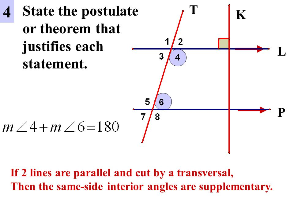 L P 5 State the postulate or theorem that justifies each statement.