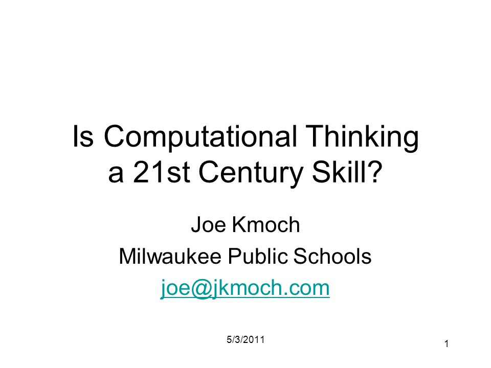 Is Computational Thinking a 21st Century Skill.