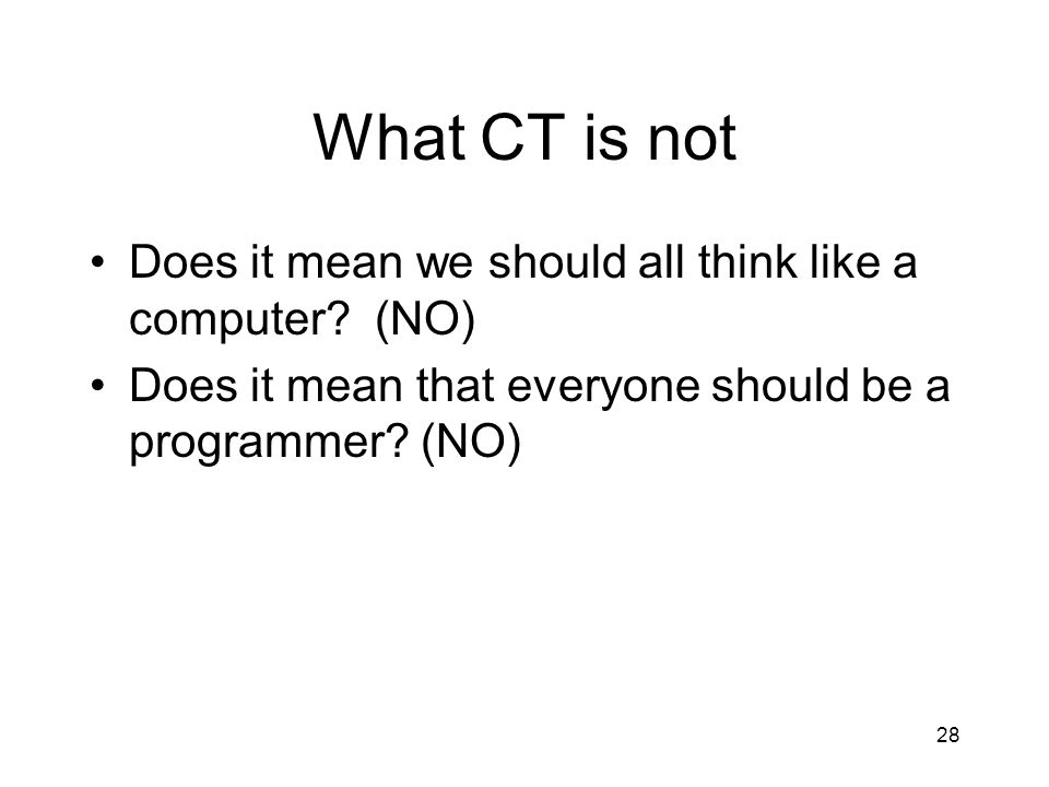 What CT is not Does it mean we should all think like a computer.