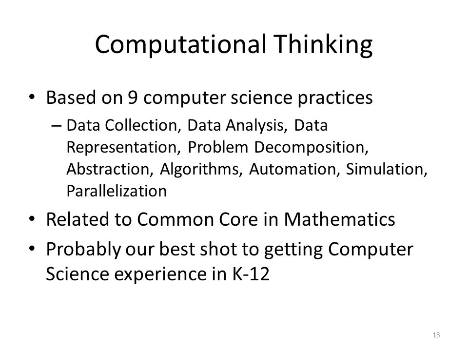 Computational Thinking Based on 9 computer science practices – Data Collection, Data Analysis, Data Representation, Problem Decomposition, Abstraction