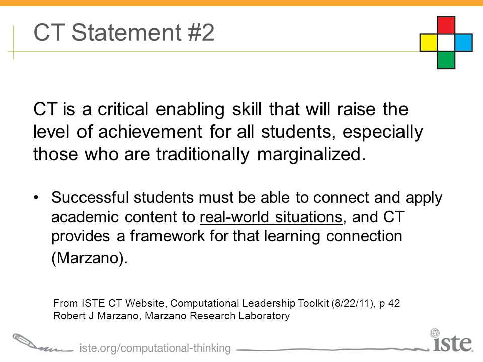 CT Statement #2 CT is a critical enabling skill that will raise the level of achievement for all students, especially those who are traditionally marginalized.