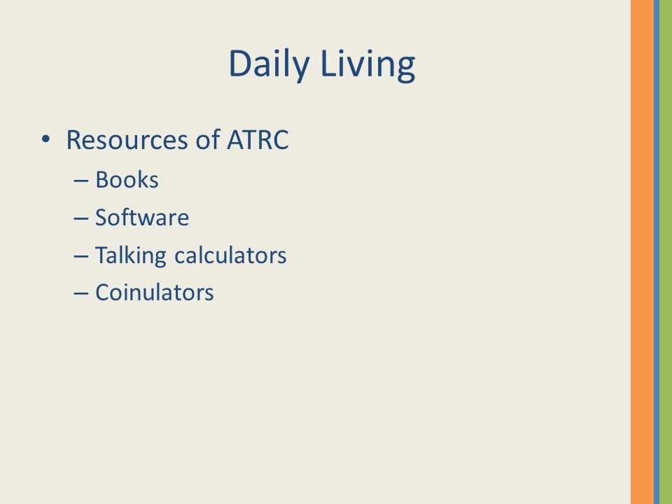 Daily Living Resources of ATRC – Books – Software – Talking calculators – Coinulators