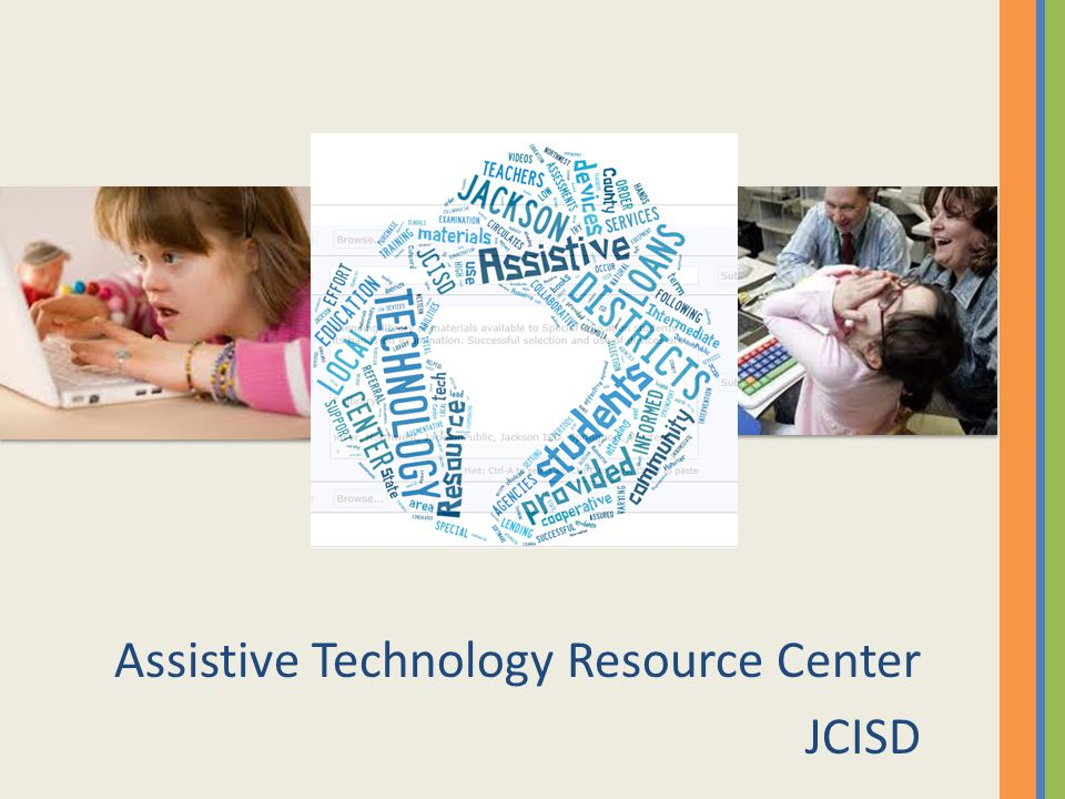Assistive Technology Resource Center JCISD