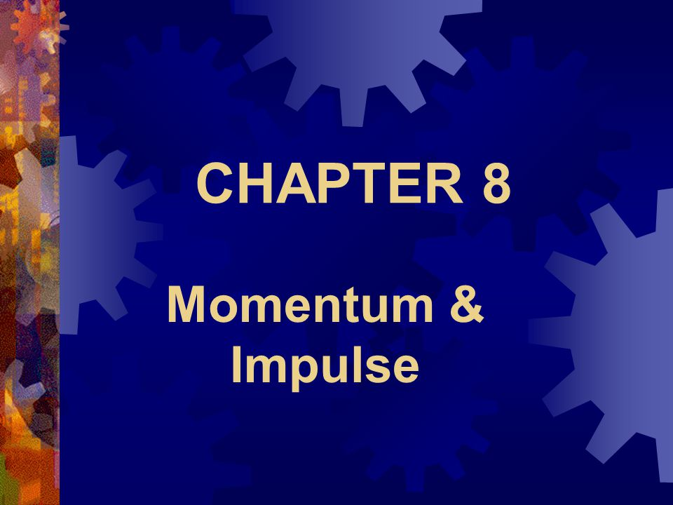  Momentum is a product of mass and velocity  Momentum is a vector (magnitude and direction)  p = m v  Measured in kg m/s