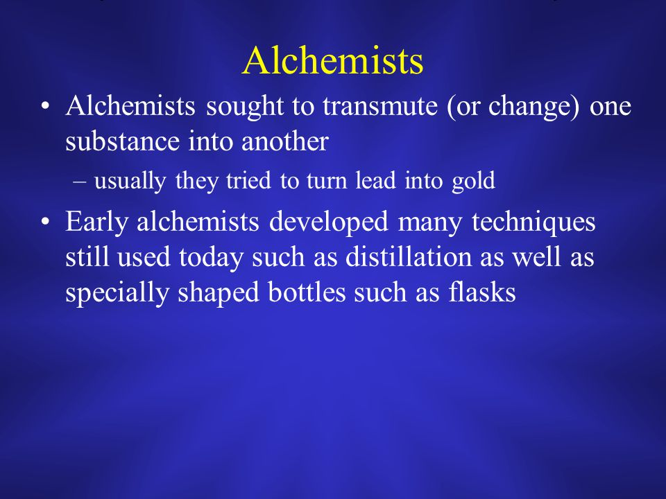 Early History of Chemistry Science is a continuously changing process Early pioneers in chemistry were called alchemists Alchemists first appeared with the Taoists in China and Pythagoreans in Greece after the 6th century BCE