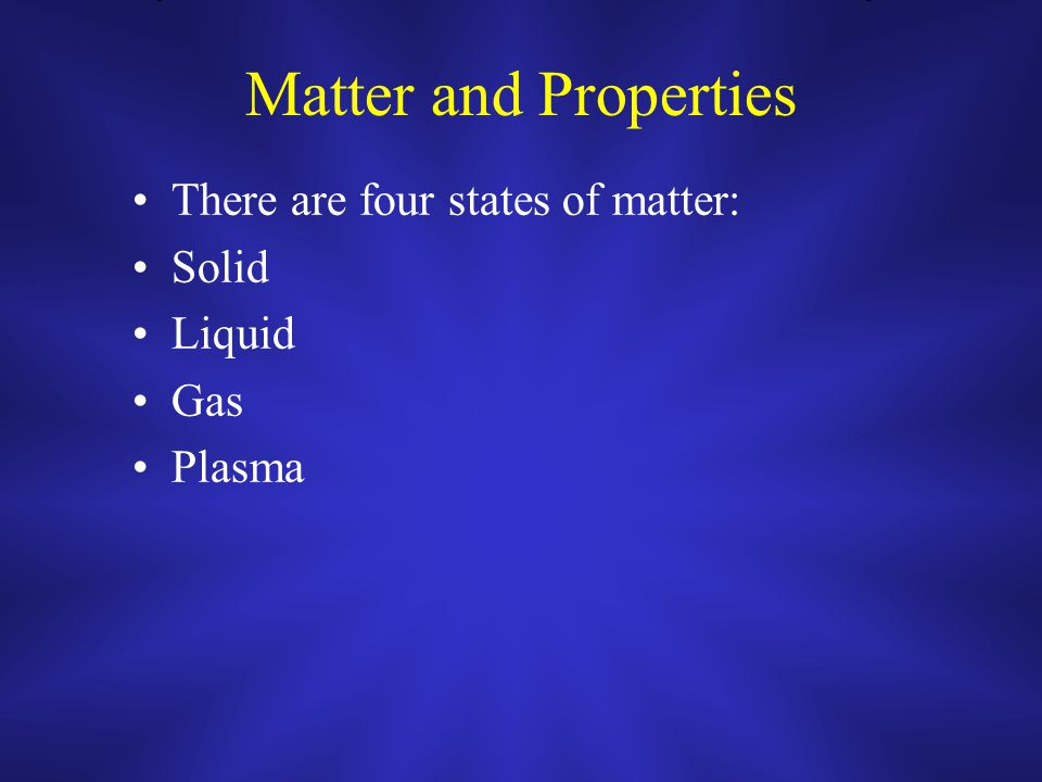 Matter and Properties Matter is anything that has mass and takes up space Matter makes up everything