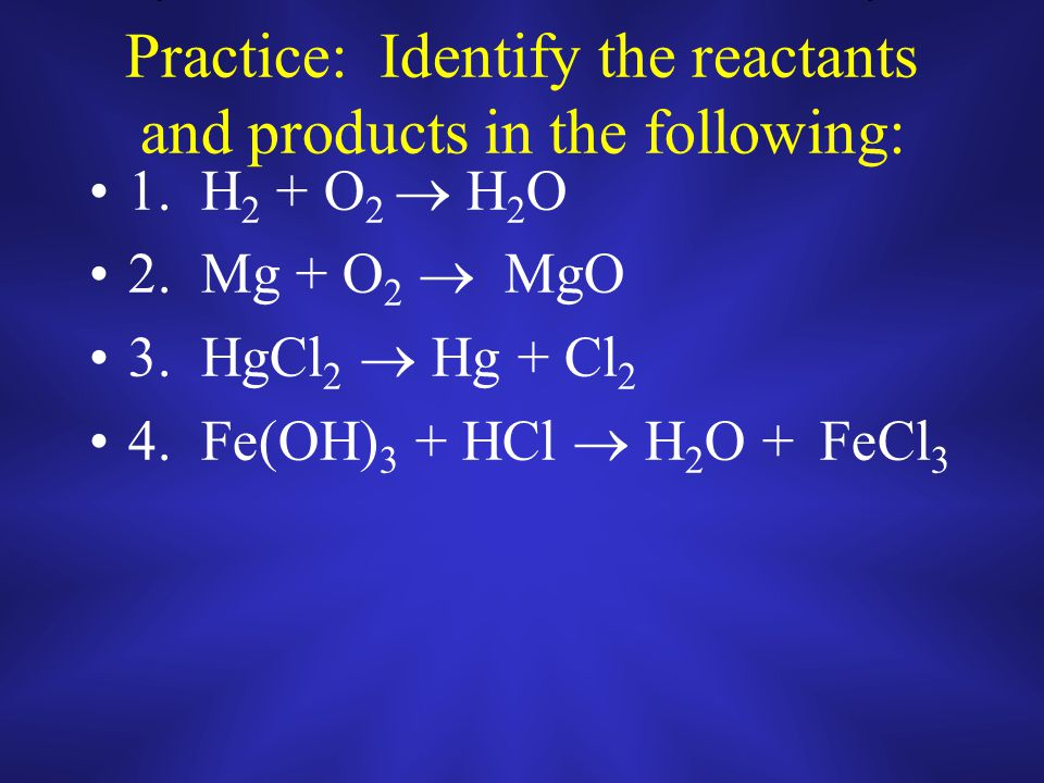Chemical Reactions Continued Chemical reactions are always written in the following manner: Reactants Products