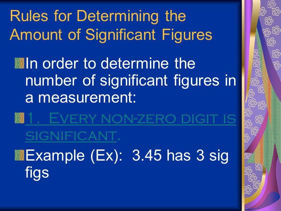 Activity for Sig Figs 1. Which student has the most precise measurement? 2. If another student had to repeat the measurements, which ruler should the