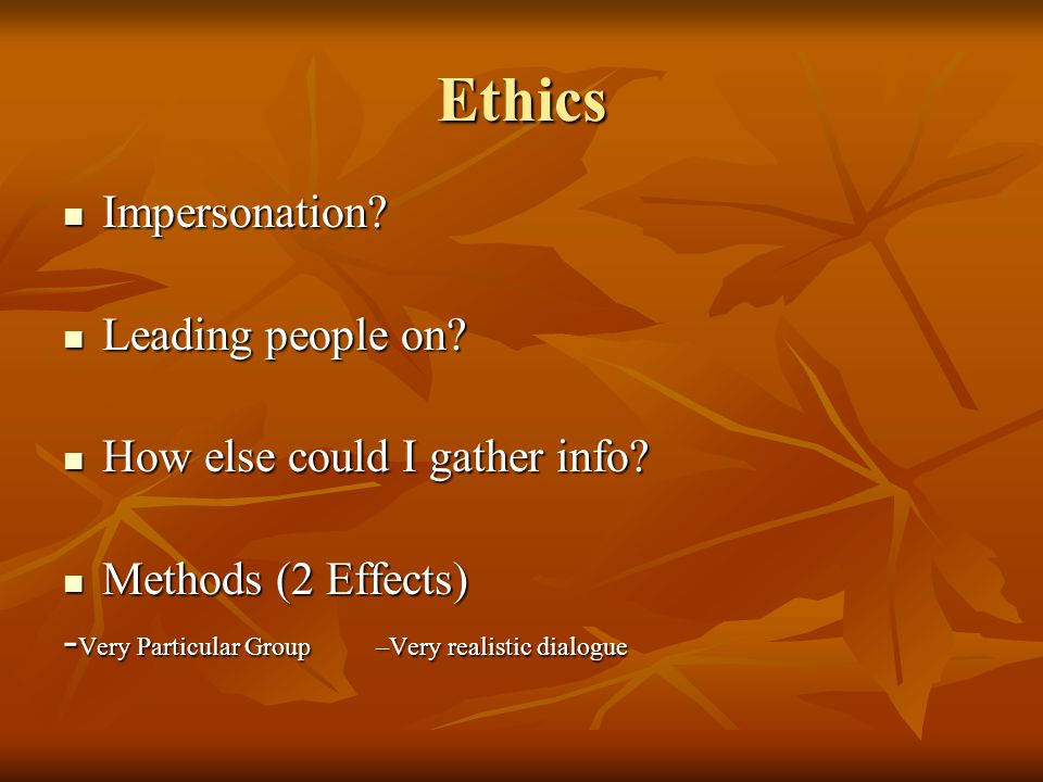 Ethics Impersonation. Impersonation. Leading people on.