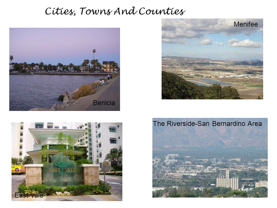 Cities, Towns And Counties Benicia Menifee East Vale The Riverside-San Bernardino Area