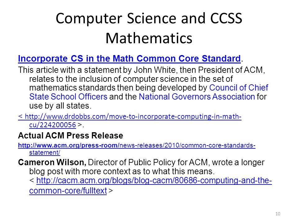 Computer Science and CCSS Mathematics Incorporate CS in the Math Common Core StandardIncorporate CS in the Math Common Core Standard. This article wit