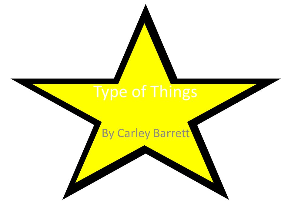 Type of Things By Carley Barrett