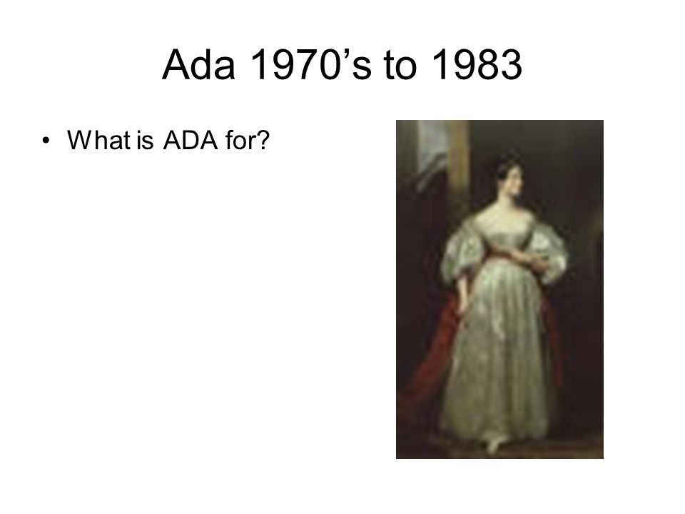 Ada 1970's to 1983 What is ADA for