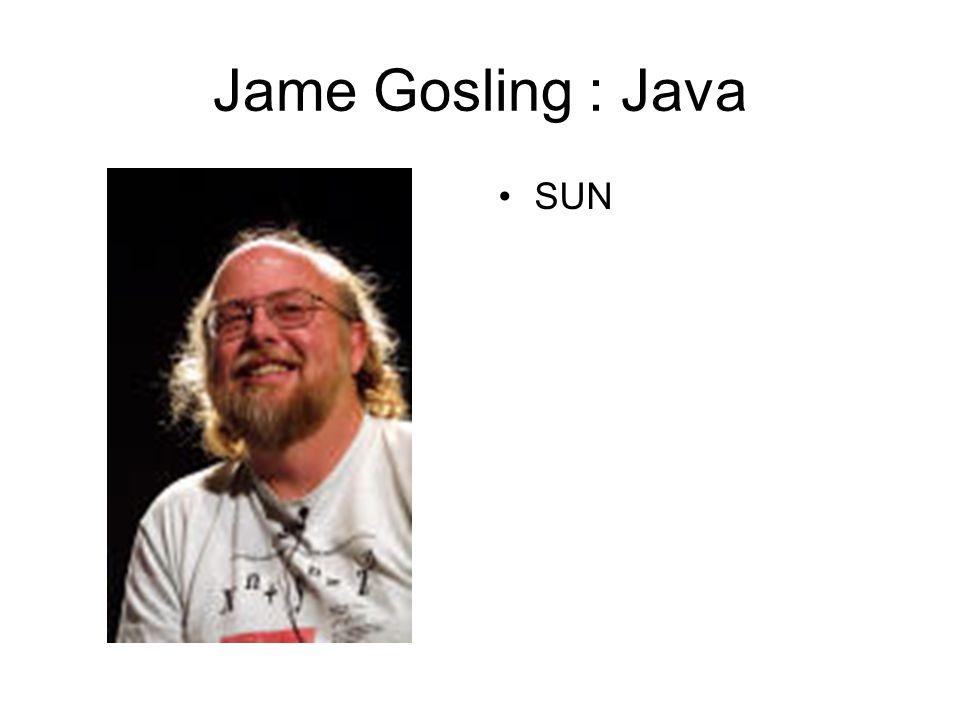 Jame Gosling : Java SUN