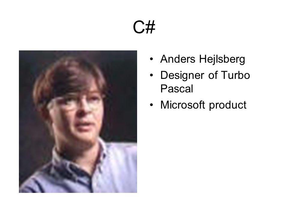 C# Anders Hejlsberg Designer of Turbo Pascal Microsoft product