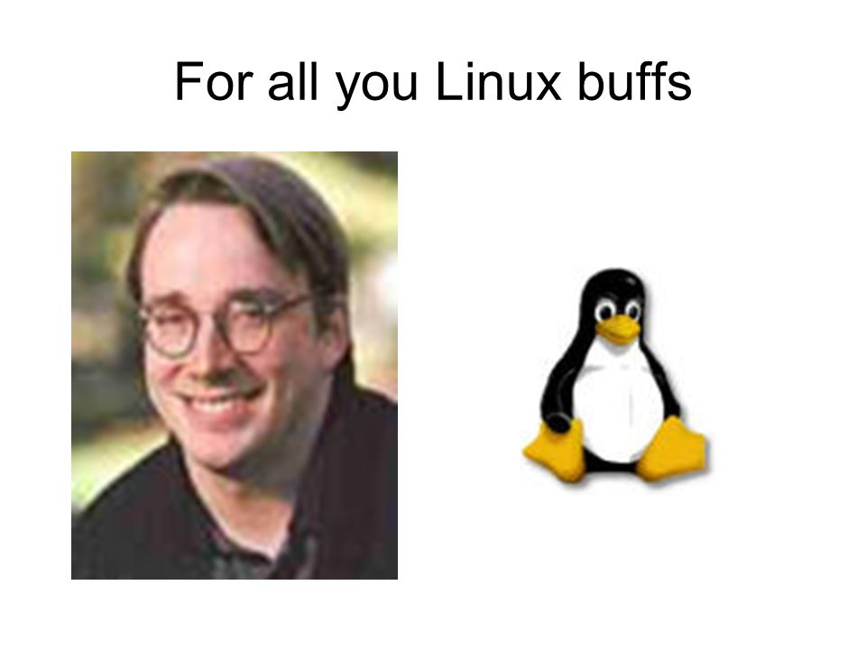 For all you Linux buffs
