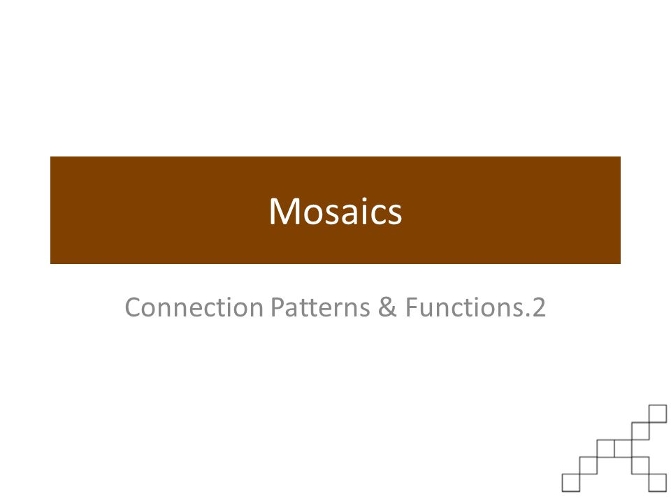 Mosaics Connection Patterns & Functions.2