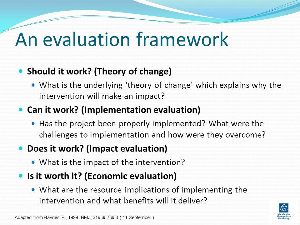 An evaluation framework Should it work.