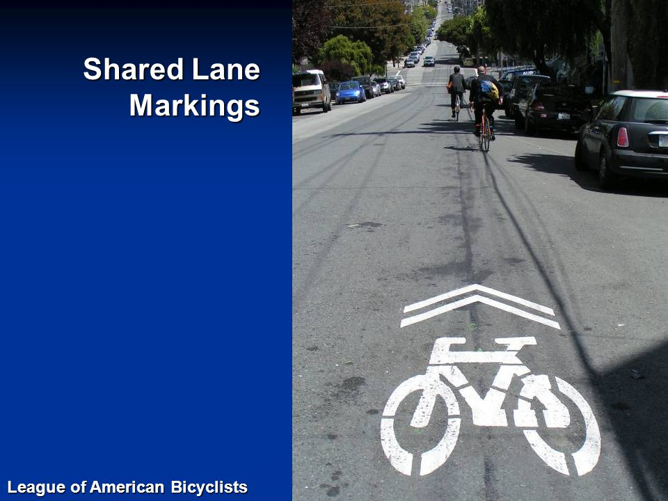 Shared Lane Markings League of American Bicyclists