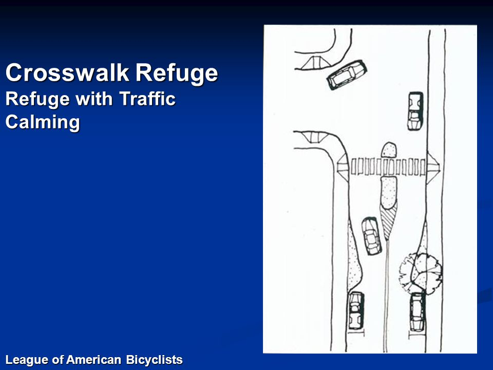 Crosswalk Refuge Refuge with Traffic Calming League of American Bicyclists