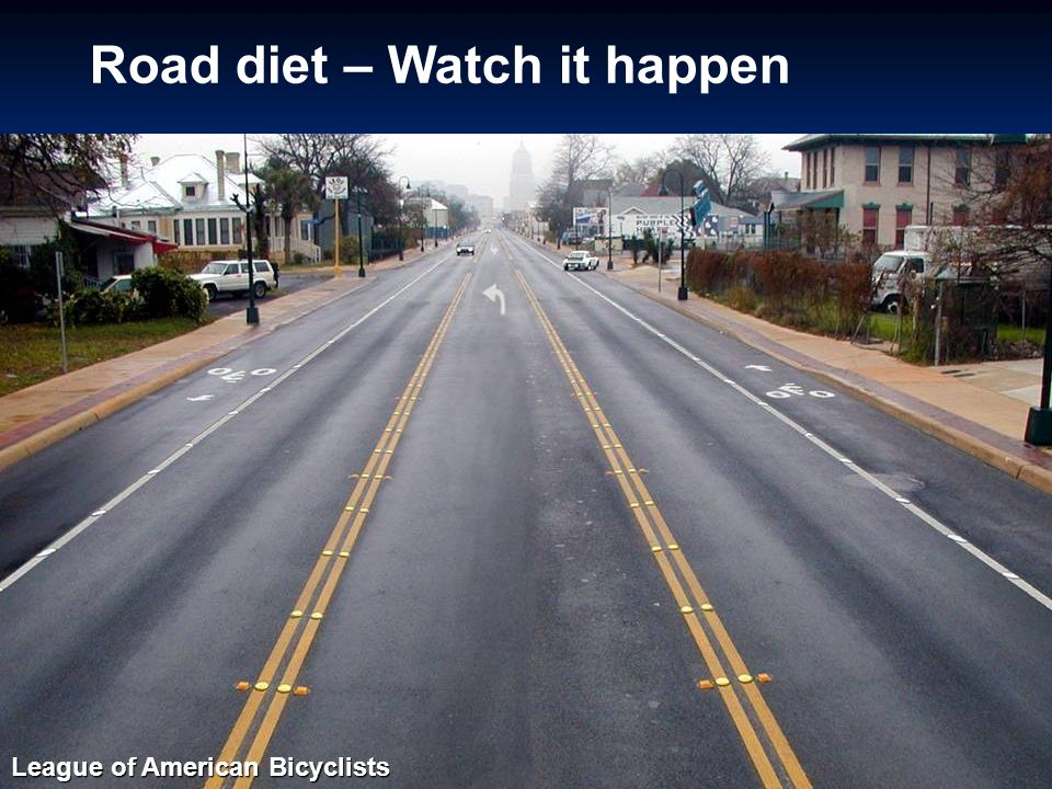 Road diet – Watch it happen League of American Bicyclists