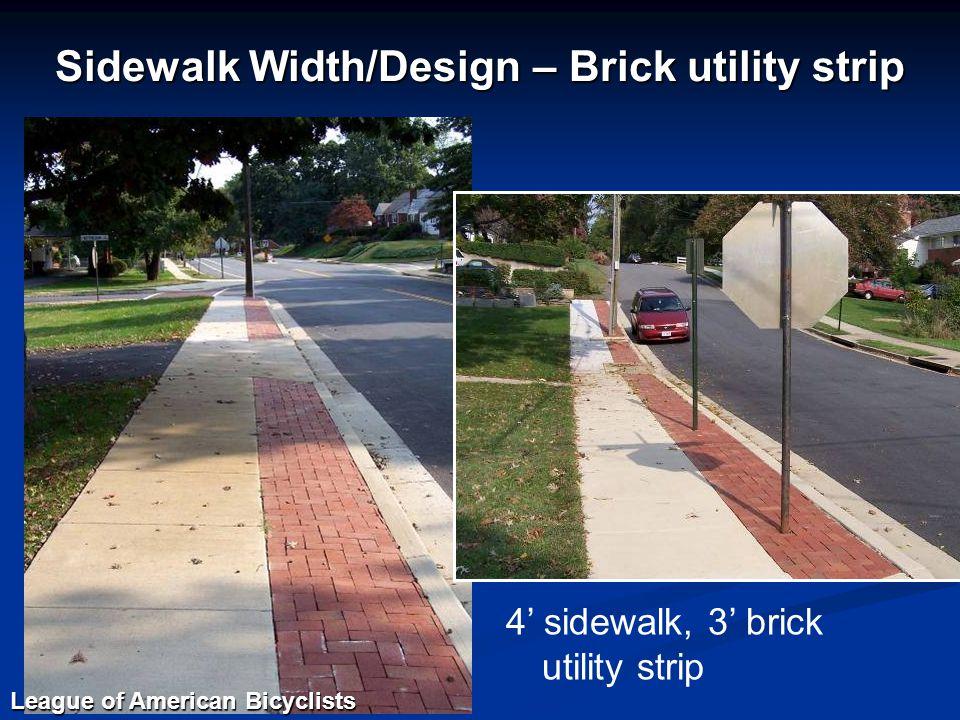 Sidewalk Width/Design – Brick utility strip 4' sidewalk, 3' brick utility strip League of American Bicyclists