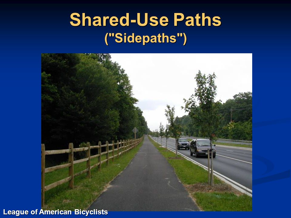Shared-Use Paths ( Sidepaths ) League of American Bicyclists