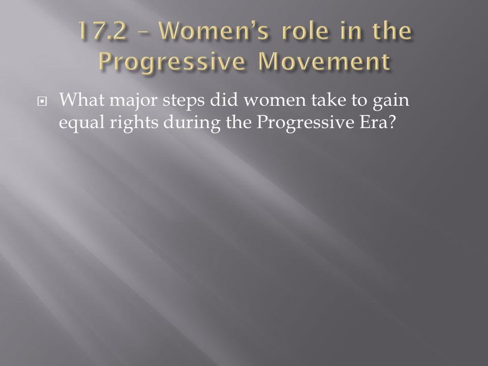  What major steps did women take to gain equal rights during the Progressive Era?