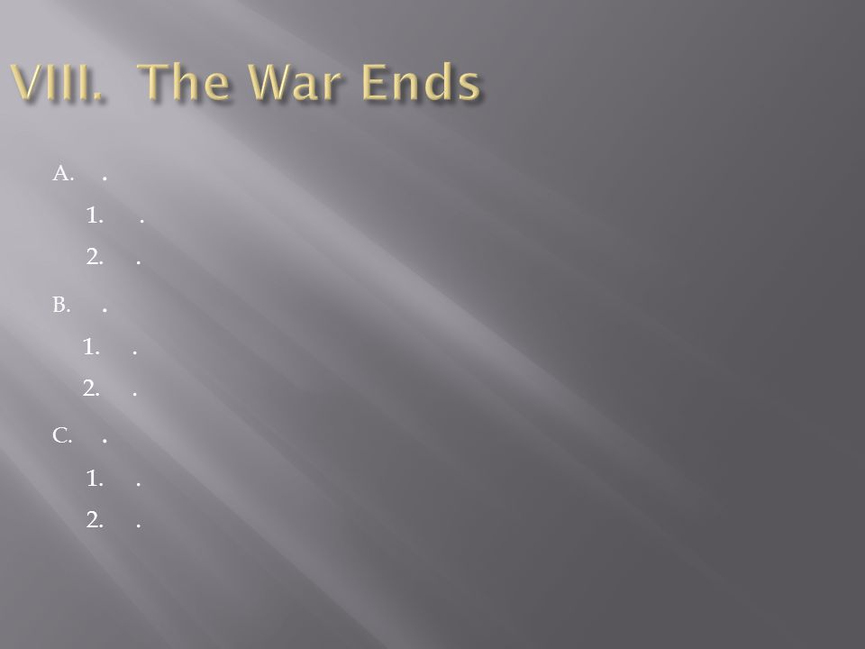 The American Revolution Objectives: 1.Examine the events that finally ended the war?