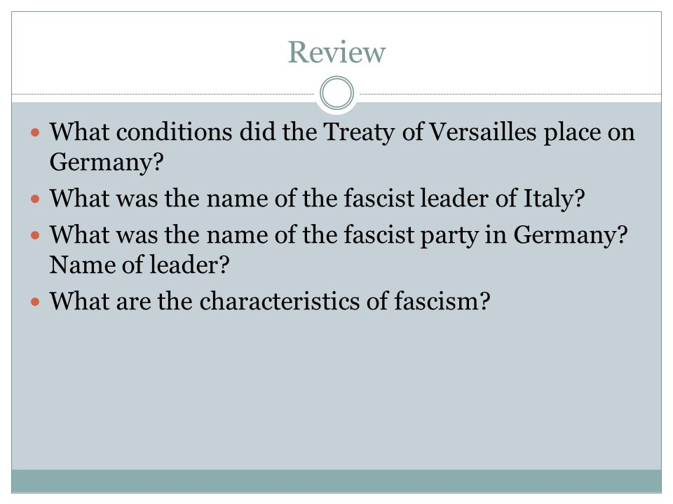 Review What conditions did the Treaty of Versailles place on Germany.