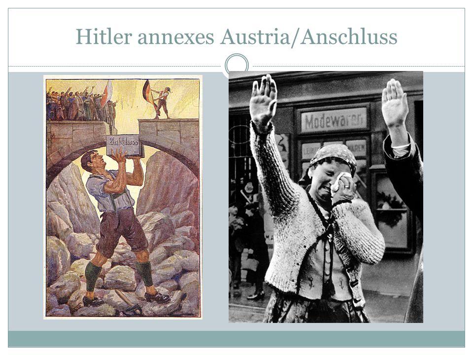Hitler annexes Austria/Anschluss
