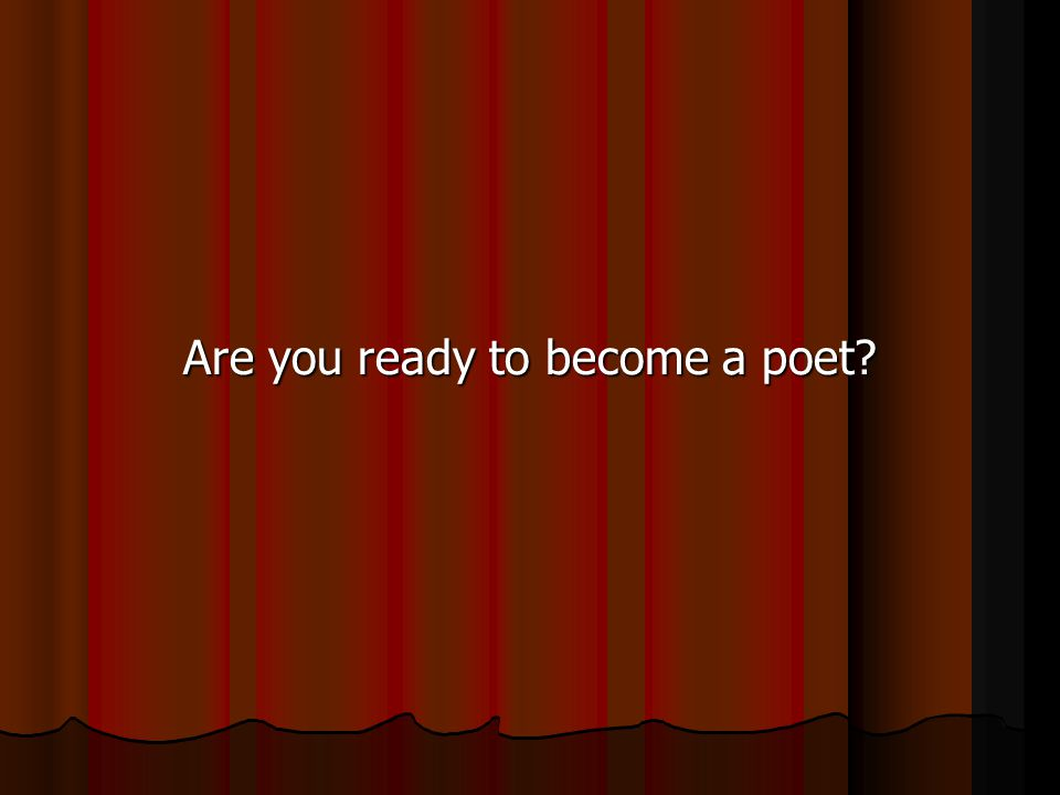 Are you ready to become a poet?
