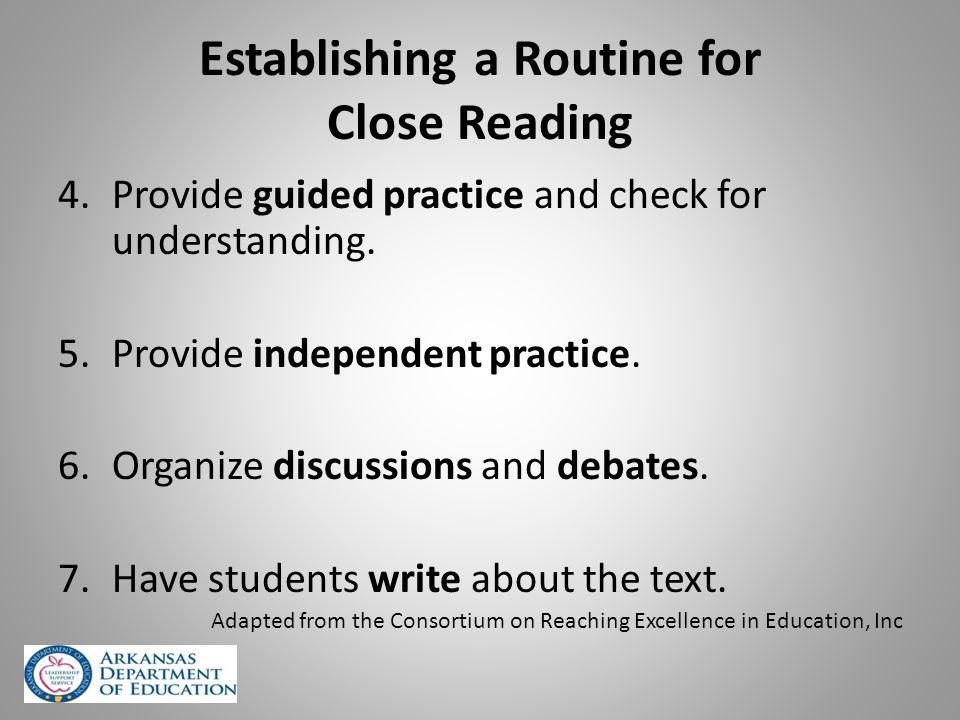 Establishing a Routine for Close Reading 4.Provide guided practice and check for understanding.