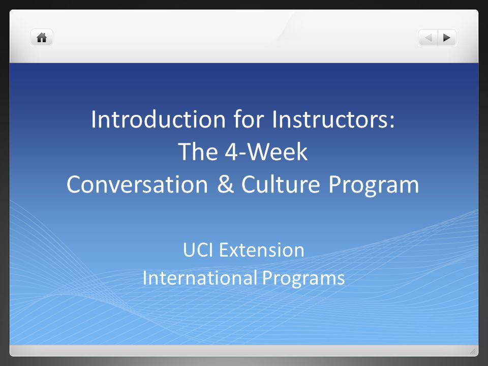 Introduction for Instructors: The 4-Week Conversation & Culture Program UCI Extension International Programs
