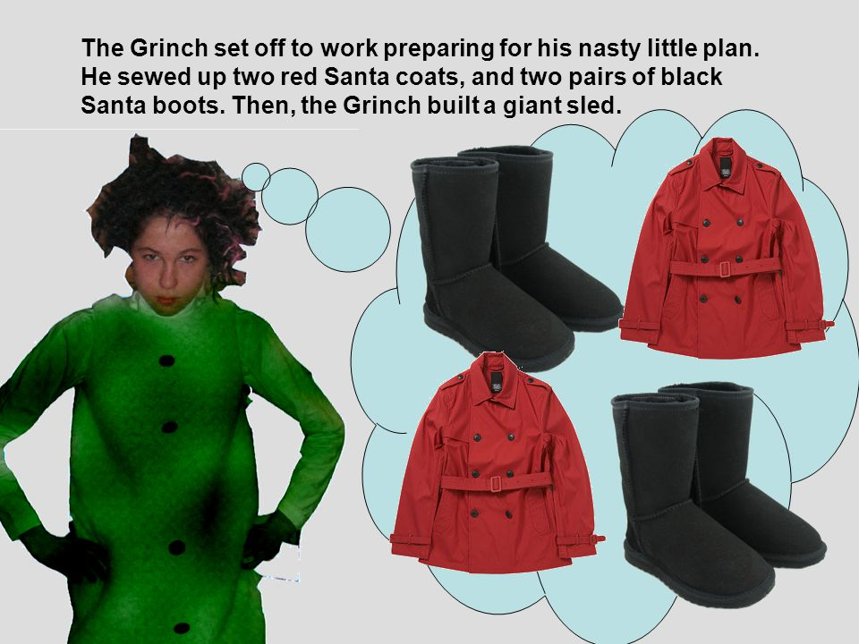 The Grinch set off to work preparing for his nasty little plan.