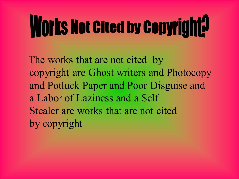 The works that are protected by copyright are literary works, musical works, dramatic works, pantomimes, pictorial, graphic, and sculptural works, motion pictures sounds and architectural works are not protected by copyright