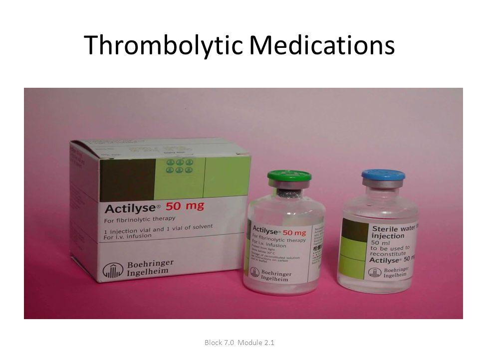 Thrombolytic Medications Block 7.0 Module 2.1