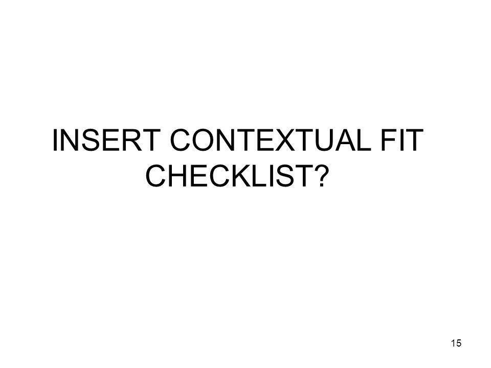 INSERT CONTEXTUAL FIT CHECKLIST? 15