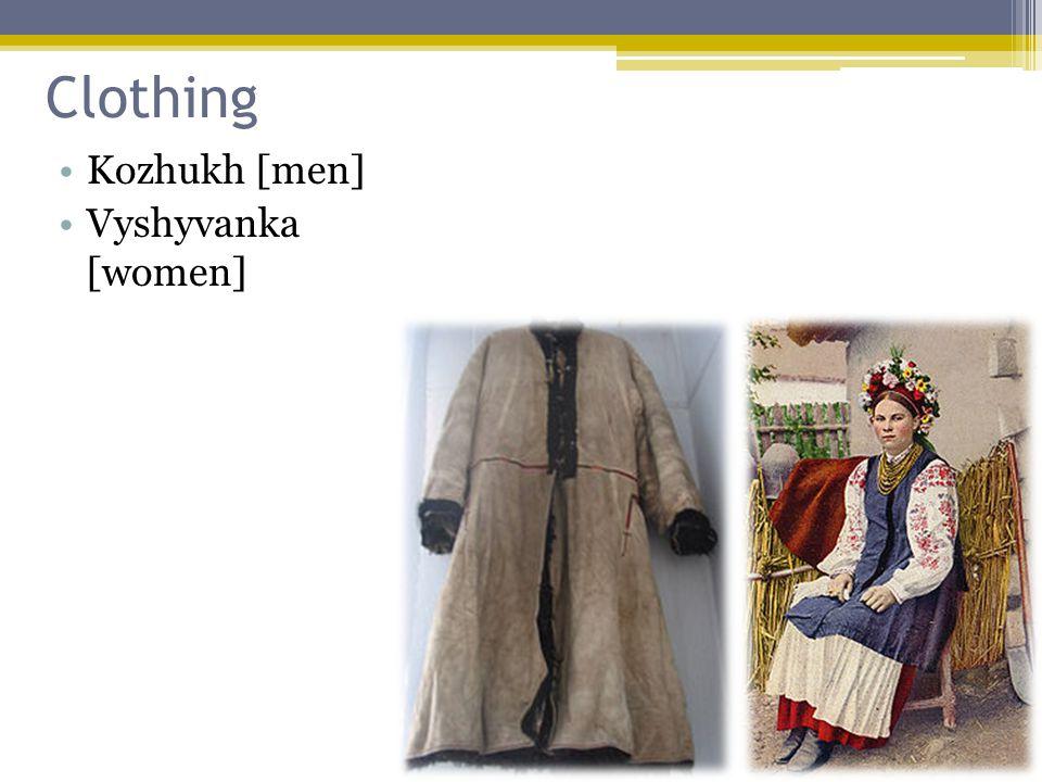 Clothing Kozhukh [men] Vyshyvanka [women]