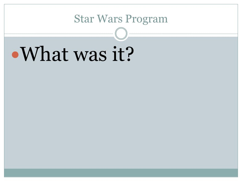 Star Wars Program What was it?