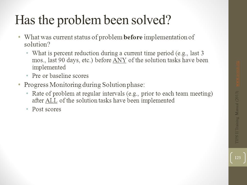 Has the problem been solved. What was current status of problem before implementation of solution.