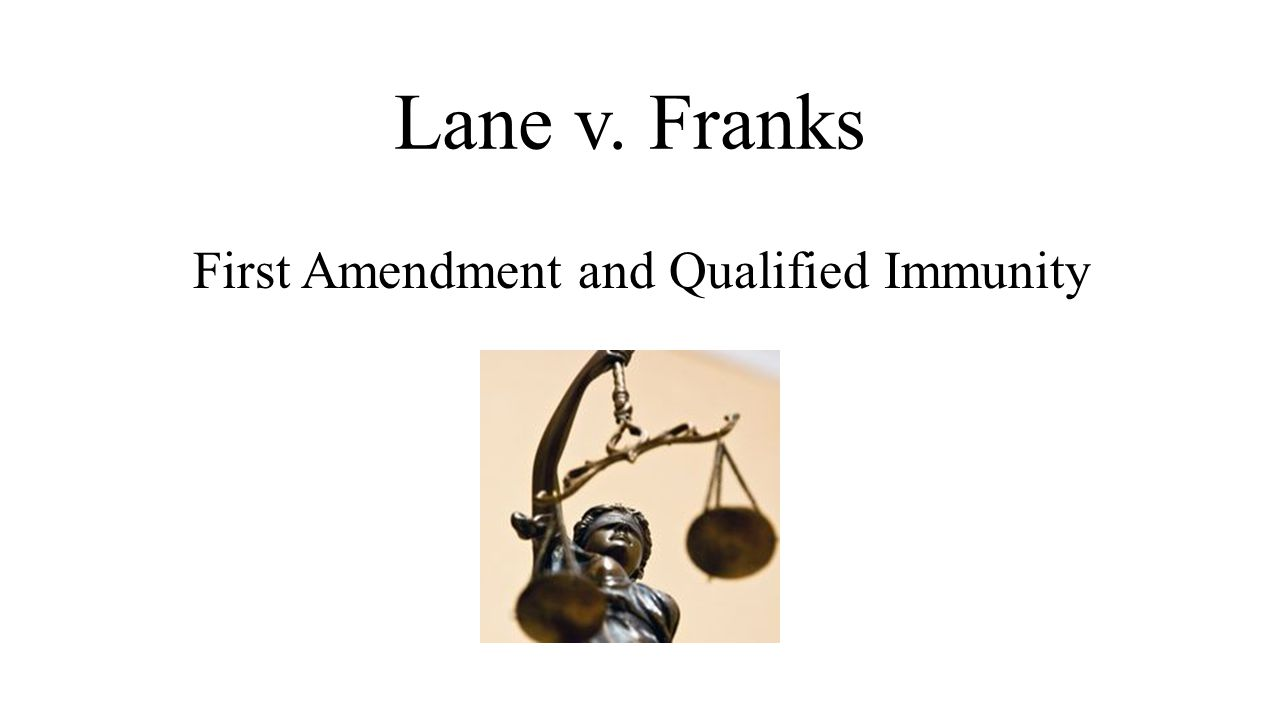 Lane v. Franks First Amendment and Qualified Immunity