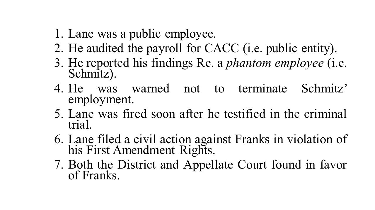 1.Lane was a public employee. 2.He audited the payroll for CACC (i.e. public entity). 3.He reported his findings Re. a phantom employee (i.e. Schmitz)