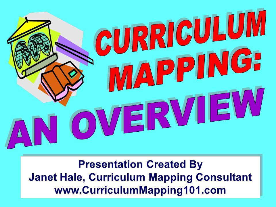 Presentation Created By Janet Hale, Curriculum Mapping Consultant www.CurriculumMapping101.com