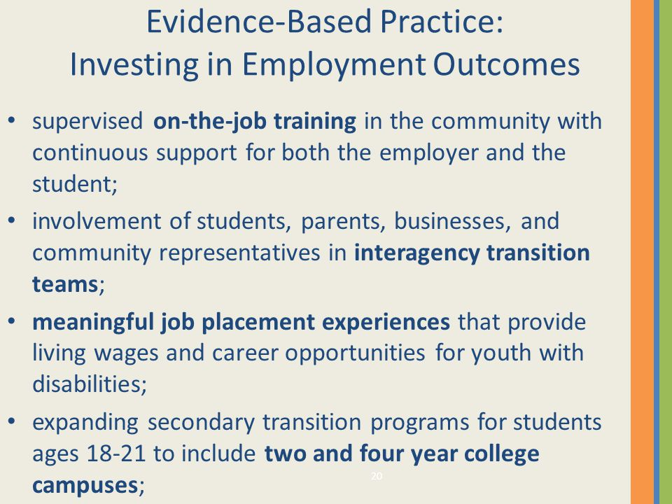 20 Evidence-Based Practice: Investing in Employment Outcomes supervised on-the-job training in the community with continuous support for both the empl